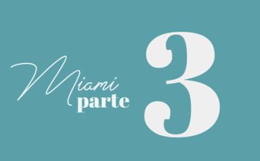 Bevione | MIAMI | Marzo – Parte 3