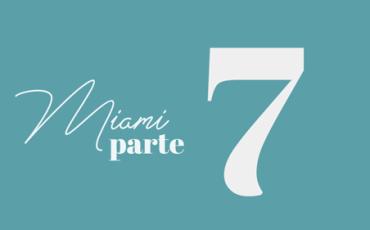 Bevione | MIAMI | Marzo – Parte 7