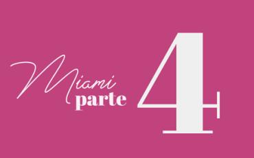 Bevione | MIAMI | Abril – Parte 4