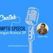 Contoh Impromptu Speech Dengan 'Rumus 3 P'