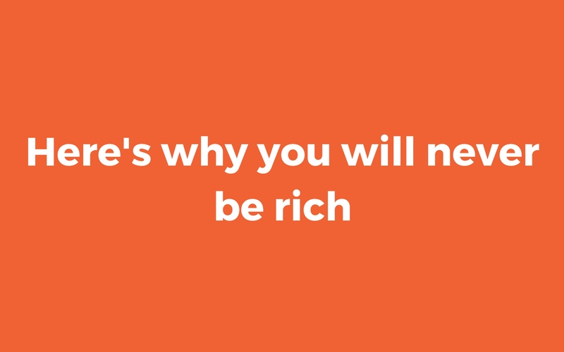 never be rich