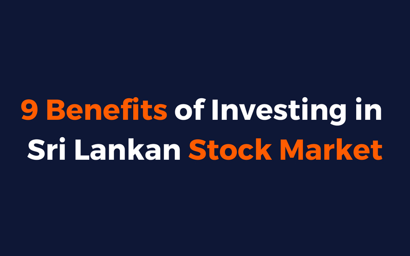 Benefits Of Investing In Sri Lankan Stock Market