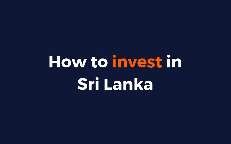 How To Invest Money In Sri Lanka