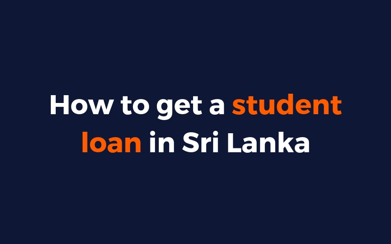 How To Get A Student Loan In Sri Lanka