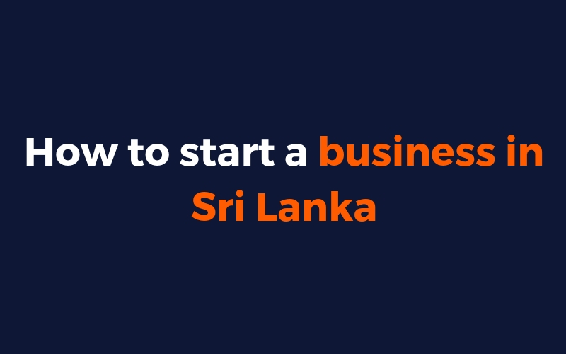 How to start a business in Sri Lanka