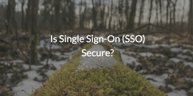 Is Single Sign-On (SSO) Secure?