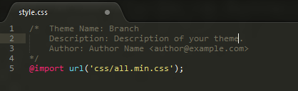 branch is a standard WordPress theme. Use style.css to define your theme