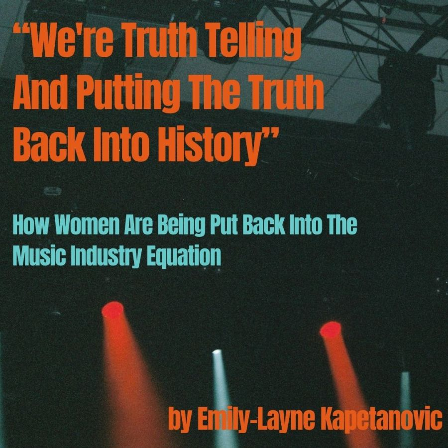 Seeking truth: How women are being put back into the music industry equation