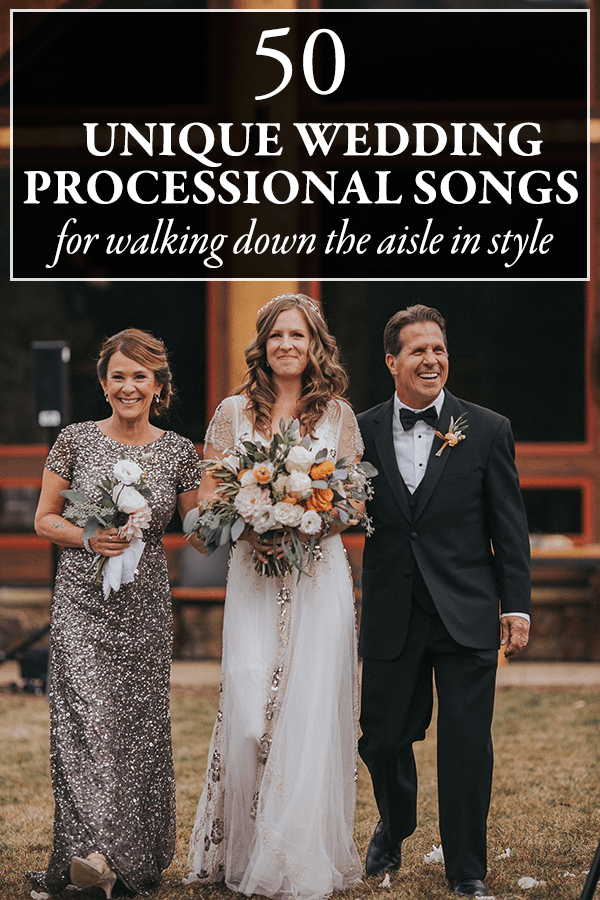 50 unique wedding processional