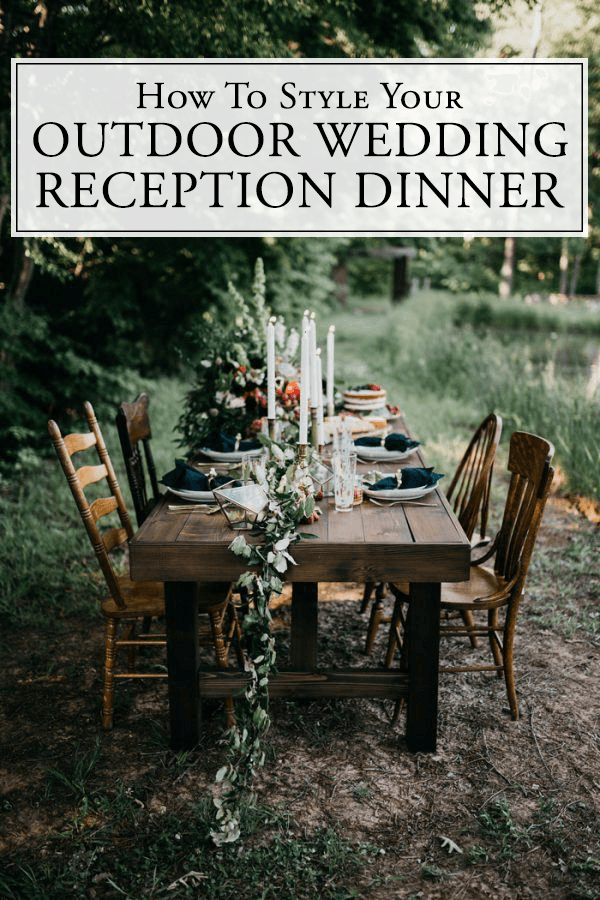How to Style Your Outdoor Wedding Reception Dinner  Weddings