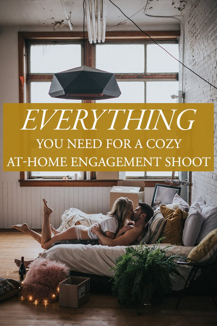 Everything You Need for Your Cozy AtHome Engagement Shoot  Junebug Weddings