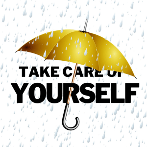 Self-Care: Take care of yourself picture with a yellow umbrella over the words.
