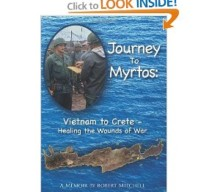 Journey to Myrtos: Vietnam to Crete–Healing the Wounds of War by Robert Mitchell