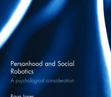 Personhood and Social Robotics A psychological consideration by Raya A. Jones