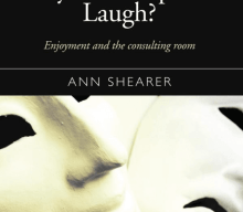 New Book by Ann Shearer – Why Don't Psychotherapists Laugh?: Enjoyment and the Consulting Room By Ann Shearer