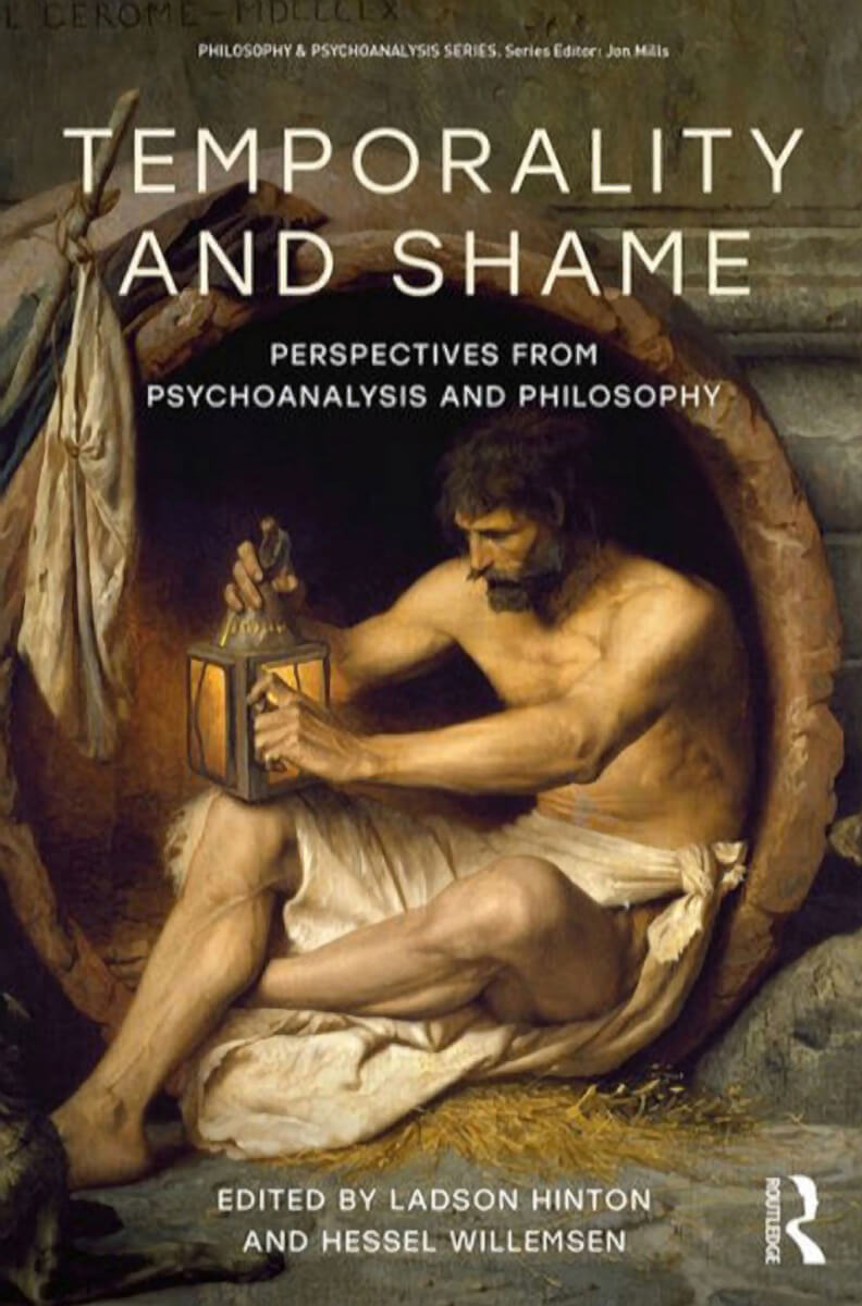 Temporality and Shame: Perspectives from Psychoanalysis and Philosophy by Ladson Hinton, Hessel Willemsen