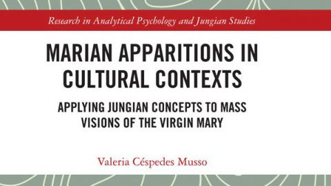 New Book: Marian Apparitions in Cultural Contexts Applying Jungian Concepts to Mass Visions of the Virgin Mary By Valeria Céspedes Musso