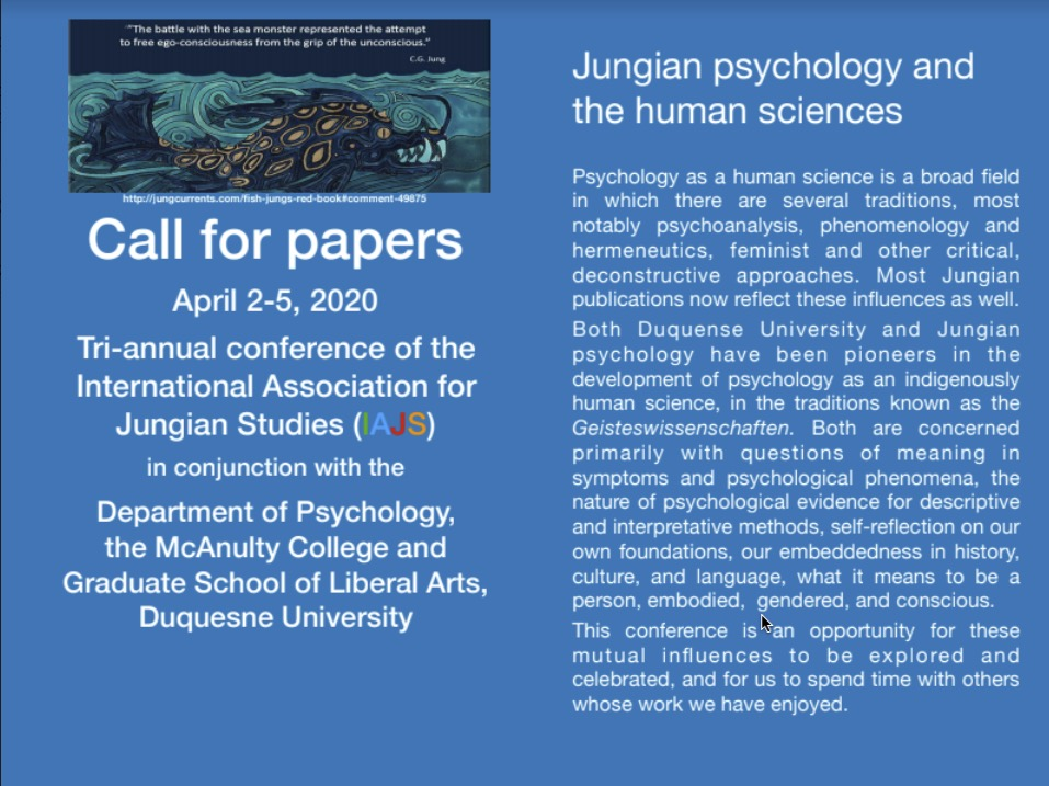 Jungian psychology and the human sciences International Association for Jungian Studies 2020 conference to be held jointly with Duquesne University, Pittsburgh, USA April 2-5, 2020