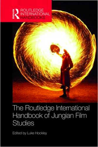 The Routledge International Handbook of Jungian Film Studies (Routledge International Handbooks) 1st Edition by Luke Hockley (Editor)