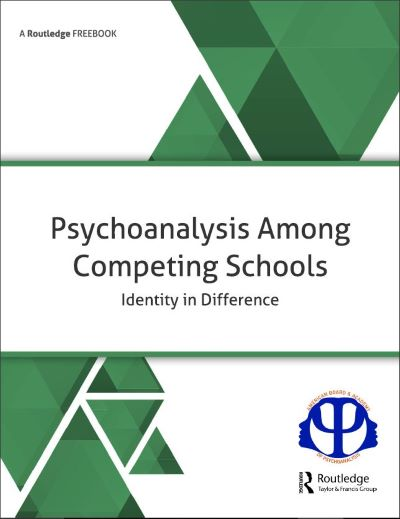 Psychoanalysis Among Competing Schools: Identity in Difference