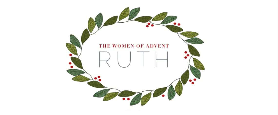 The Women of Advent: Ruth