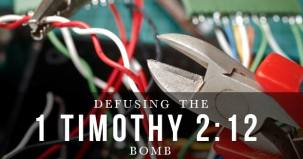 Defusing-the-1-Timothy-2-12-Bomb