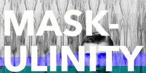 Summer Links: Mask-ulinity, Male Privilege, and Ashley Judd