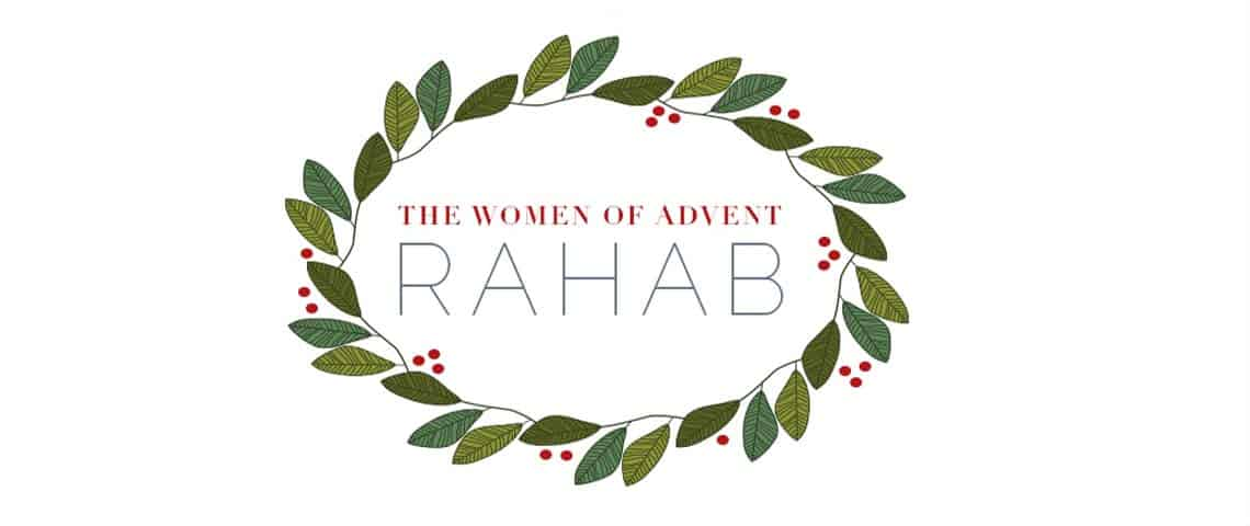 The Women of Advent: Rahab
