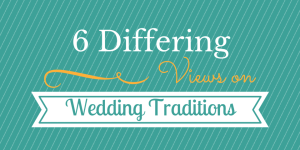 6 Differing Views on Wedding Traditions