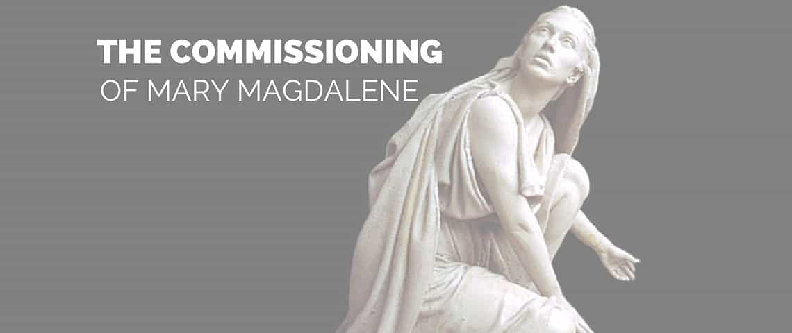 The Commissioning of Mary Magdalene