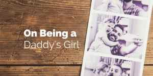 On Being a Daddy's Girl