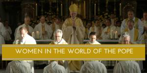 Women in the World of the Pope