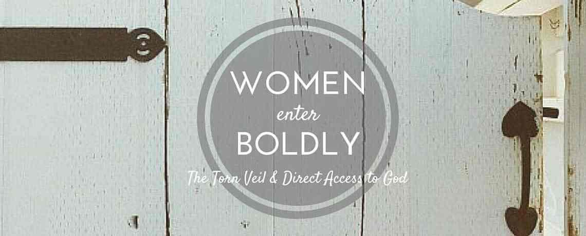 WOMEN ENTER BOLDLY!