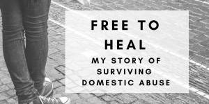 My Story of Surviving Domestic Abuse