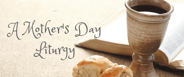Mother's Day Communion Liturgy - juniaproject.com