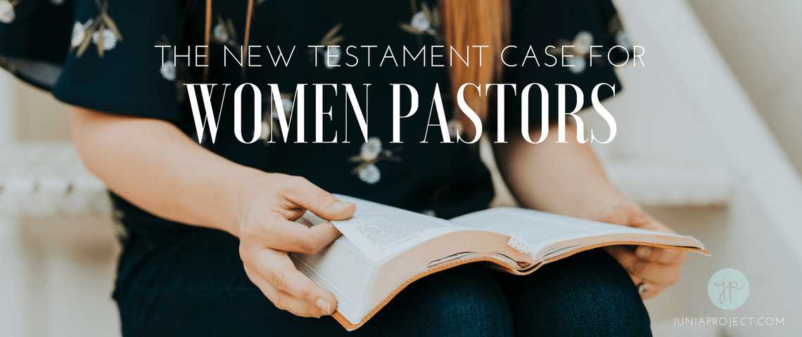 The New Testament Case for Women Pastors - The Junia Project