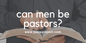 Can Men Be Pastors?