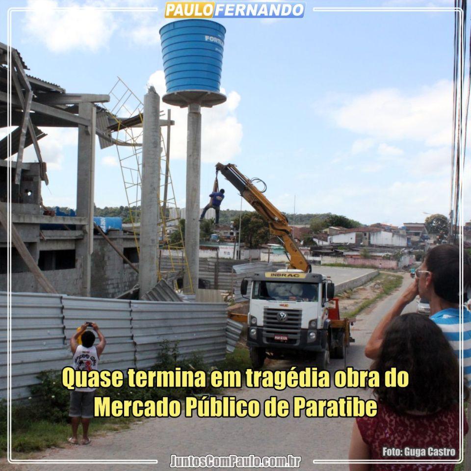 Obra eleitoreira do novo Mercado Público de Paratibe quase termina em tragédia