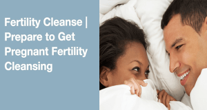 Prepare For Conception | #1 Natural Fertility Cleansing