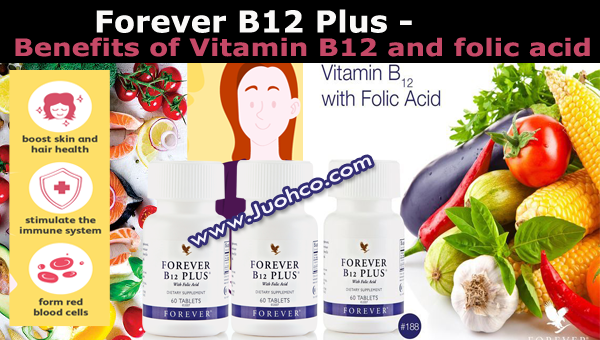 Forever B12 Plus - Benefits of Vitamin B12 and folic acid