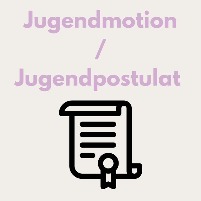Jugendmotionen / Jugendpostulate