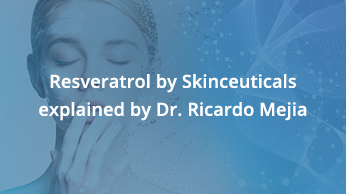 Resveratrol by Skinceuticals explained by Dr. Ricardo Mejia