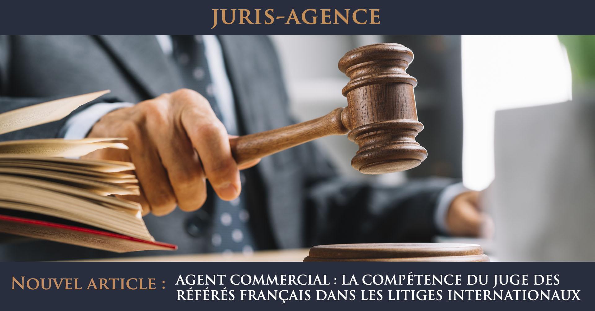 agent commercial compétence juge référés français litiges internationaux