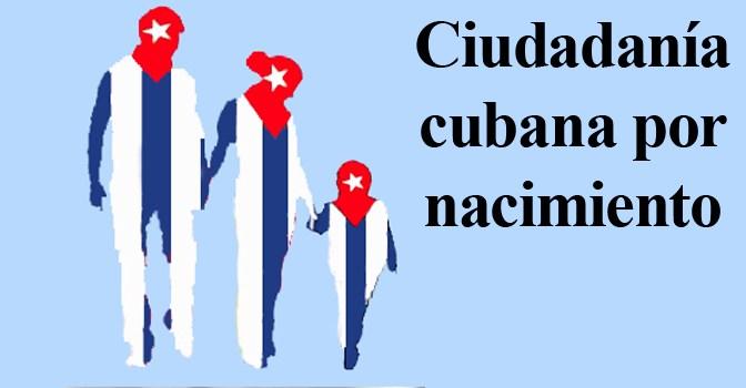 CIUDADANÍA CUBANA POR  NACIMIENTO – Derecho constitucional