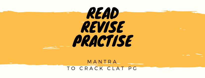 """""""READ-REVISE-PRACTISE"""" IS THE MANTRA TO CRACK CLAT PG"""
