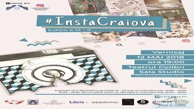 #InstaCraiova la a III – a editie Surprinde momentele preferate pe Instagram