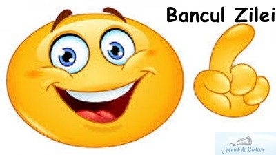 Bancul Zilei 26 Octombrie 2018 1