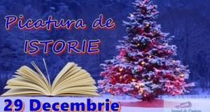 Picatura de ISTORIE – 29 Decembrie