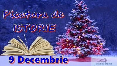 Picatura de ISTORIE – 9 Decembrie