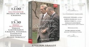 """Stelian Tanase lanseaza la Craiova volumul """"Conversatii cu Regele Mihai"""" 22"""